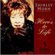 Here's To Life: Shirley Horn Wi
