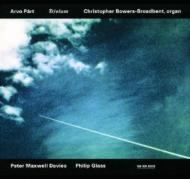 ペルト、アルヴォ(1935-)/Trivium: Bowers-broadbent(Org) +maxwell Davies P Glass