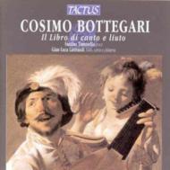 ボッテガーリ:リュート伴奏付き歌曲集/サンティナ・トマセッロ(voce),ラストライオリ(liuto etc)