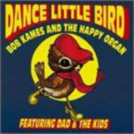Bob Kames/Dance Little Bird