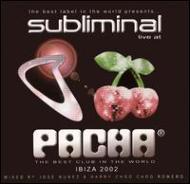 Various/Subliminal Live At Pacha Ibiza2002