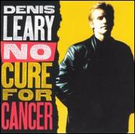 Dennis Leary/No Cure For Cancer