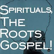 Spirituals The Roots Gospel