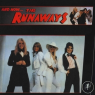And Now ...The Runaways'