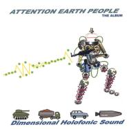 Attention Earth People The Album