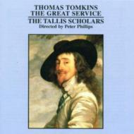 トムキンズ、トーマス(1572-1656)/The Great Service: Tallis Scholars