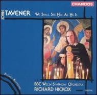 タヴナー(1944-2013)/We Shall See Him As He Is: Hickox / Bbc Welsh. so