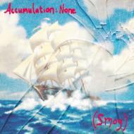 Accumulation None