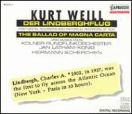 カンタータ「リンドバーグの飛行」、マグナ・カルタのバラード ハイヒュレ、他、ラサム=ケーニヒ(指揮)、ケルン放送管弦楽団