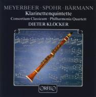 Clarinet Quintet: Klocker(Cl)Consortium Classicum +meyerbeer: Meyerbeer, Spohr, Busoni