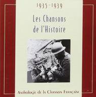Les Chansons De L'histoire 1935-1939
