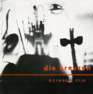 Die Kreuzen / October File