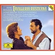 歌劇『カヴァレリア・ルスティカーナ』 バルツァ(MS)、ドミンゴ(T)、シノーポリ&フィルハーモニア管弦楽団