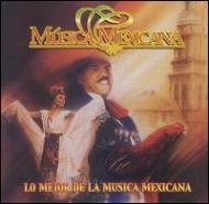 Musica Mexicana -Lo Mejor Dela Musica Mexicana