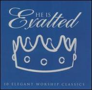 He Is Exalted -10 Elegant Worship Classics