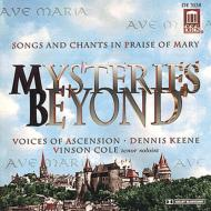 Mysteries Beyond-songs & Chants In Praise Of Mary: Keene / Voices Of Ascension V.cole(T)K.bride(S)