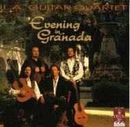 Evening In Granada: Los Angelesguitar Quartet