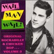 Wail Man, Wail