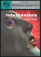 Mixmasters -Episode Three