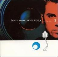 Tom Wax Mix Trax 2