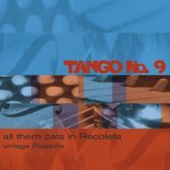 Tango No.9 -All Them Cats Inrecolleta
