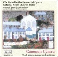 Caneuon Cymnru-welsh Songs, Hymns & Anthems: National Youth Choir Of Wales
