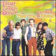 That 70s Show Presents Tha -Rockin