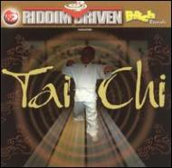 Tai-chi -Riddim Driven