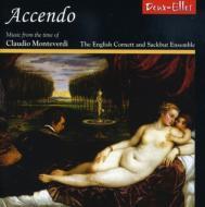 Accendo -music From The Time Of Monteverdi: Howarth / English Cornett