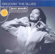 Jazz Moods : Groovin The Blues