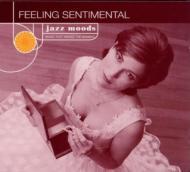 Jazz Moods : Feeling Sentimental