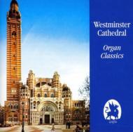 ウェストミンスター大聖堂 organ Classics: Hill(Org)
