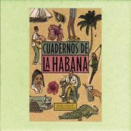 Cuadernos De La Habana -Notebooks Of Havana