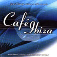 Cafe Ibiza: Best Of Balearic Ambient & Chillout