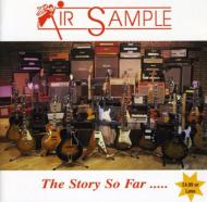 Air Sample -The Story So Far