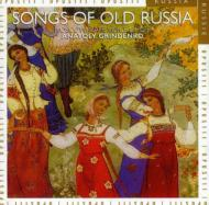 Songs Of Old Russia: Grindenko / Moscow Male Voice Choir