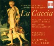 La Caccia: Guttler / Virtuosi Saxonia