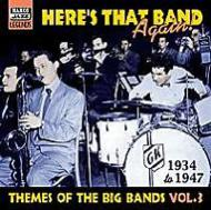 Here's That Band Again 1934-1947 -Themes Of The Big Bands Vol.3