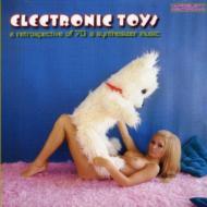 Electronic Toys -Retrospective Of 70s Synthesizer Music
