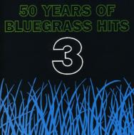 50 Years Of Bluegrass Hits 3