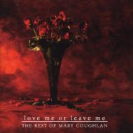 Love Me Or Leave Me -Best Of