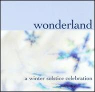 Wonderland -A Winter Solsticecelebration