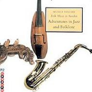 Adventures In Jazz And Folklore / Musica Sveciae Folk Nusic In Sweden