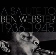 Salute To Ben Webster 1936-1945