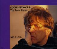 Roger Reynolds / The Paris Pieces