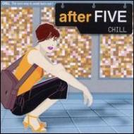 After Five -Chill