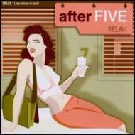 After Five -Relax