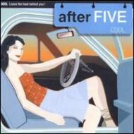 After Five -Cool