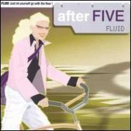 After Five -Fluid