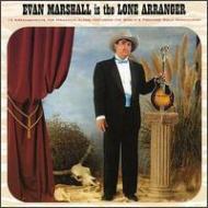 Evan Marshall Is Lone Arranger